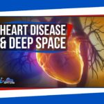 Does Deep Space Cause Heart Disease?