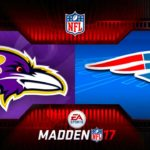 MONDAY NIGHT MADDEN NFL BALTIMORE RAVENS VS NEW ENGLAND PATRIOTS – Monday Night Football MADDEN 17