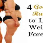 4 Simple Golden Rules To Lose Weight