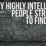 WHY HIGHLY INTELLIGENT PEOPLE STRUGGLE TO FIND LOVE